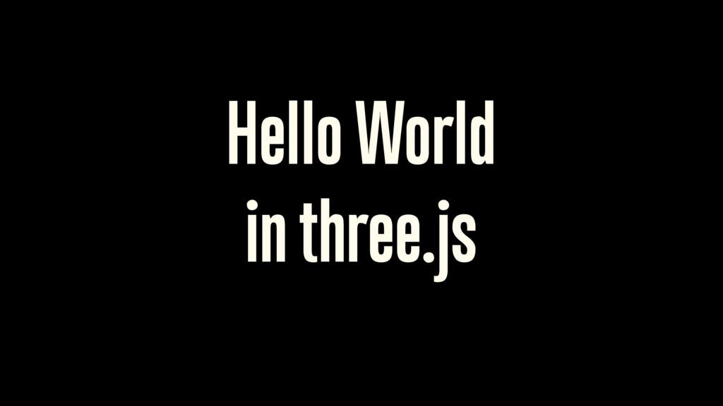Hello World in three.js 18