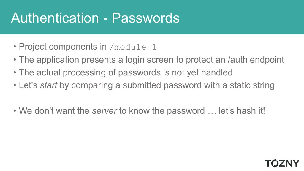 Authentication - Passwords • Project components...
