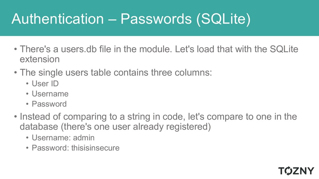 Authentication – Passwords (SQLite) • There's a...