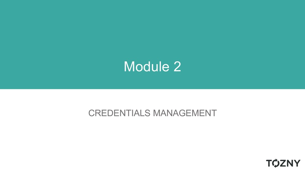 CREDENTIALS MANAGEMENT Module 2