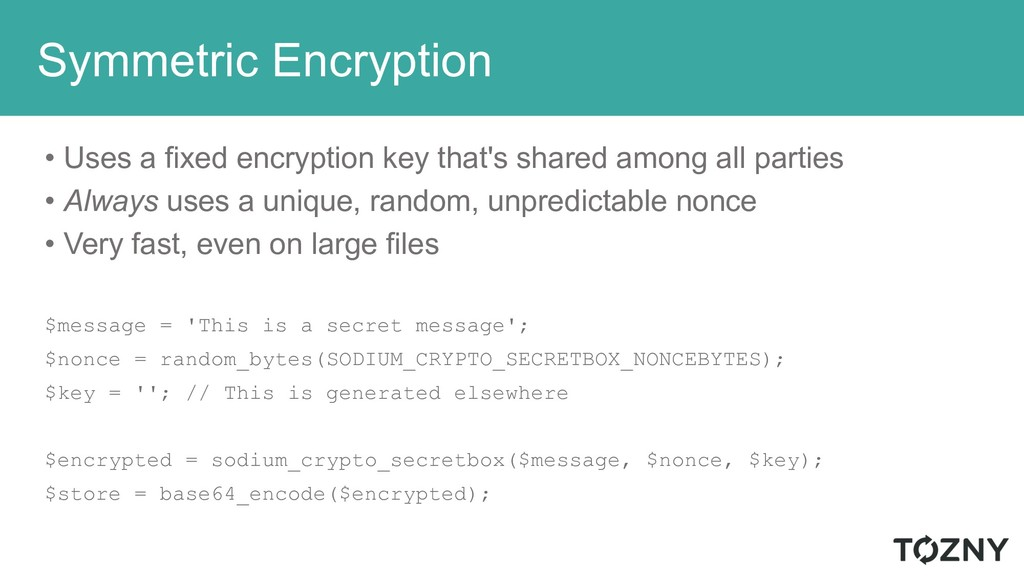 Symmetric Encryption • Uses a fixed encryption ...