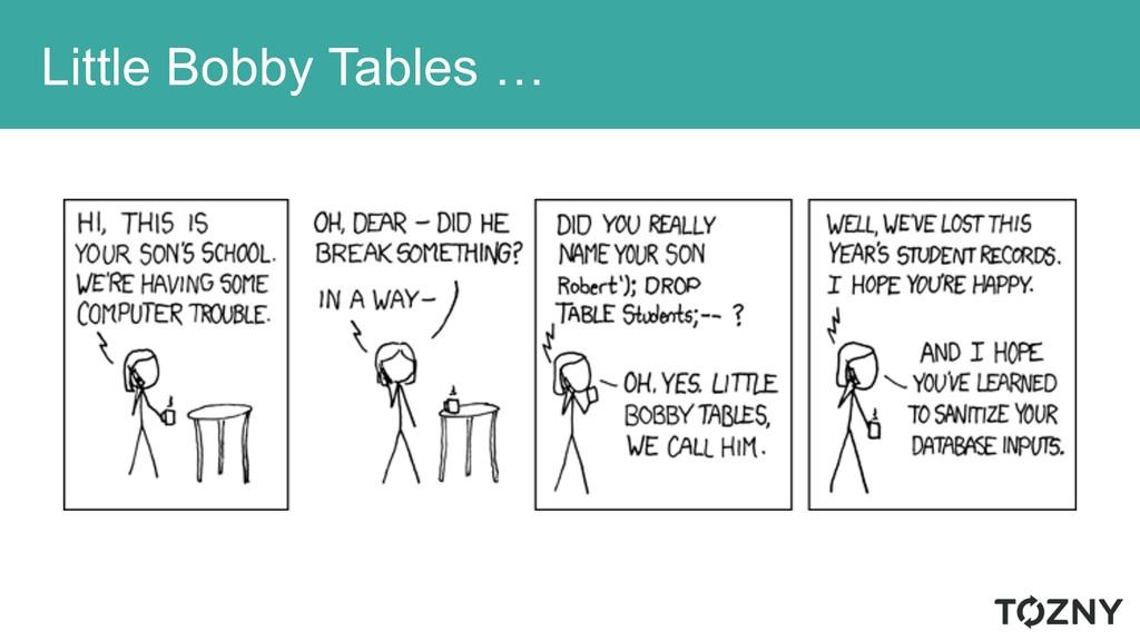 Little Bobby Tables …