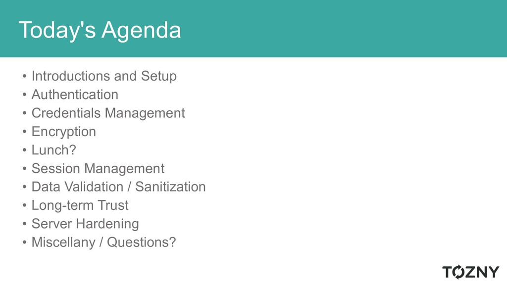 Today's Agenda • Introductions and Setup • Auth...