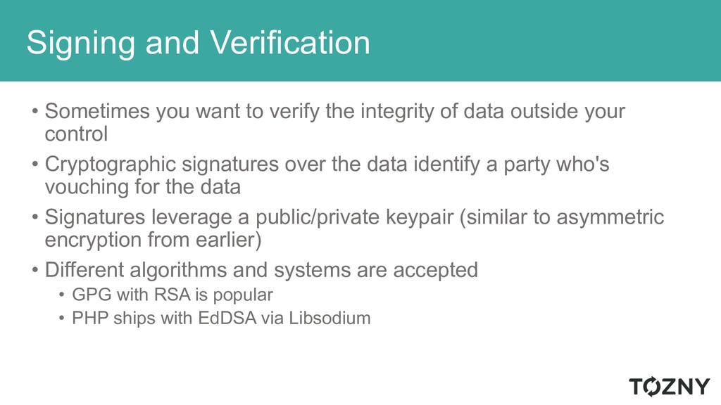 Signing and Verification • Sometimes you want t...