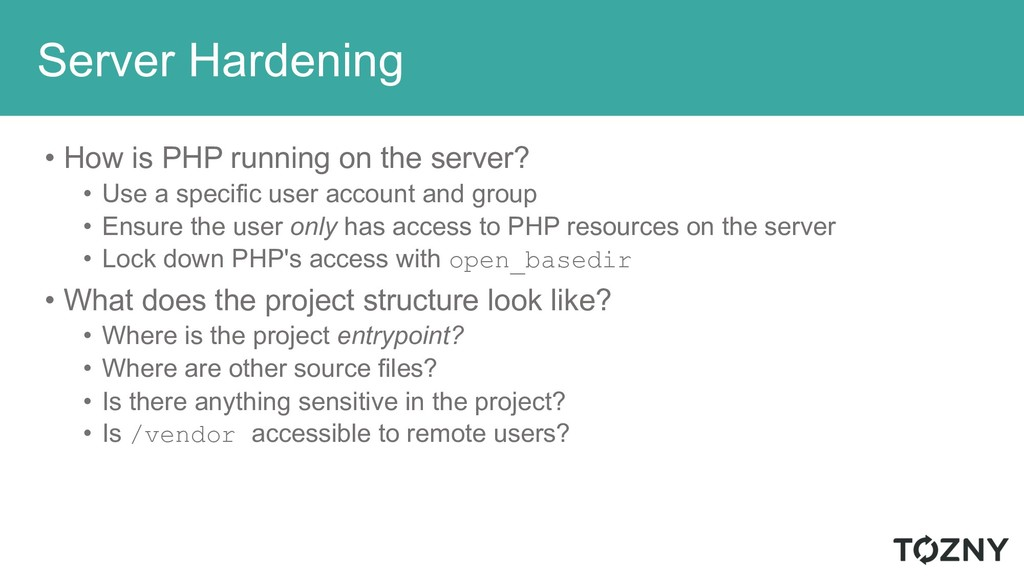 Server Hardening • How is PHP running on the se...