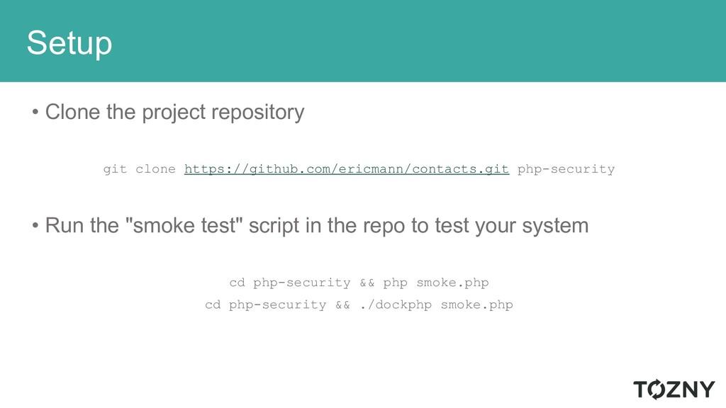 Setup • Clone the project repository git clone ...