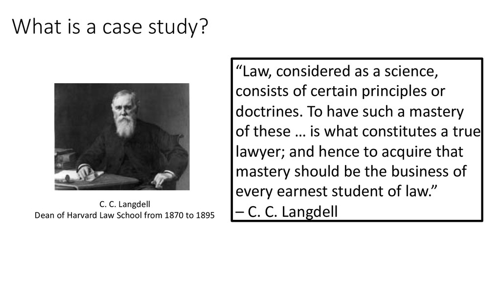 "What is a case study? ""Law, considered as a sci..."