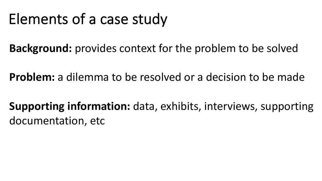 Elements of a case study Background: provides c...