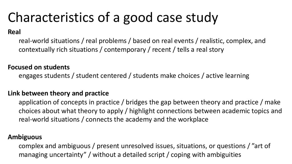 Characteristics of a good case study Real real-...