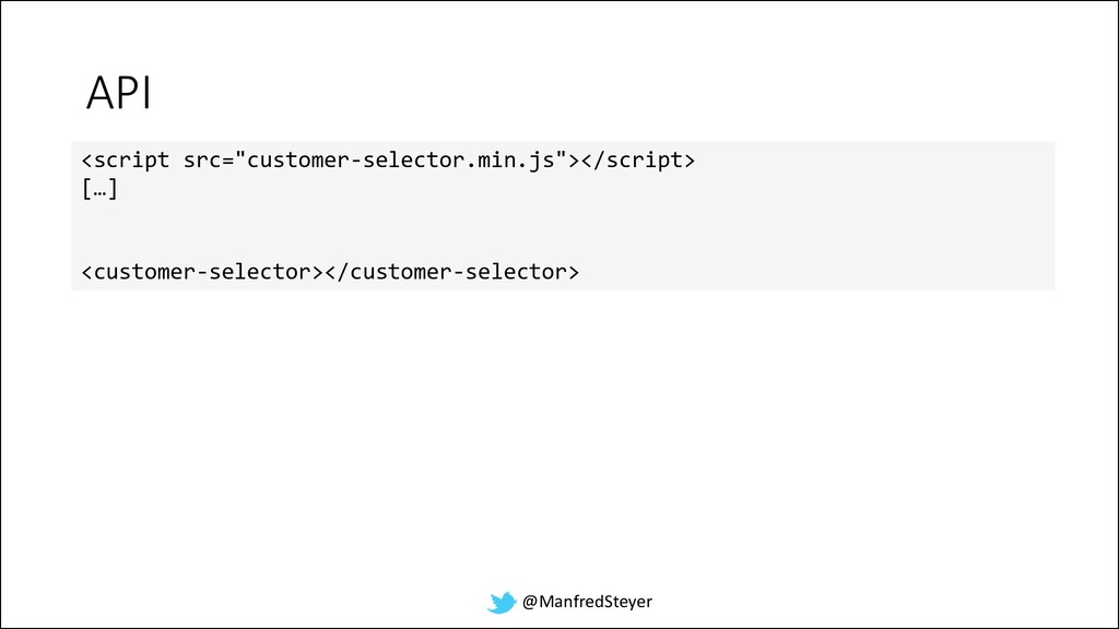 "@ManfredSteyer API <script src=""customer-select..."