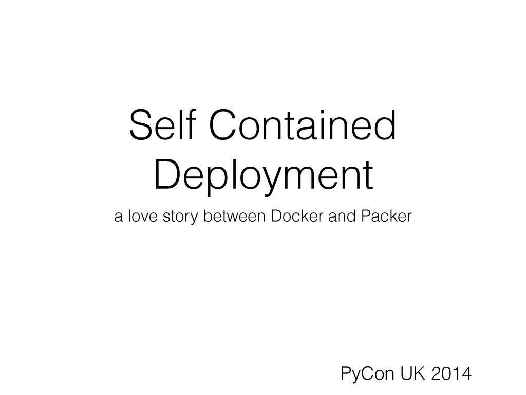 Self Contained Deployment a love story between ...