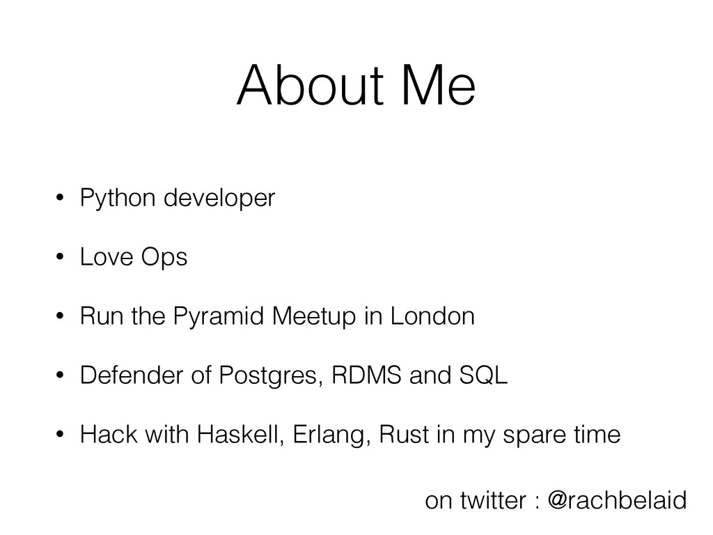 About Me • Python developer • Love Ops • Run th...