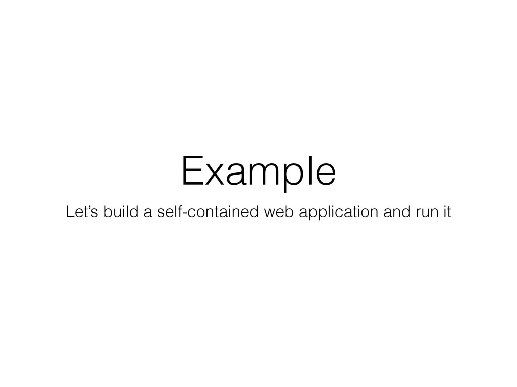 Example Let's build a self-contained web applic...