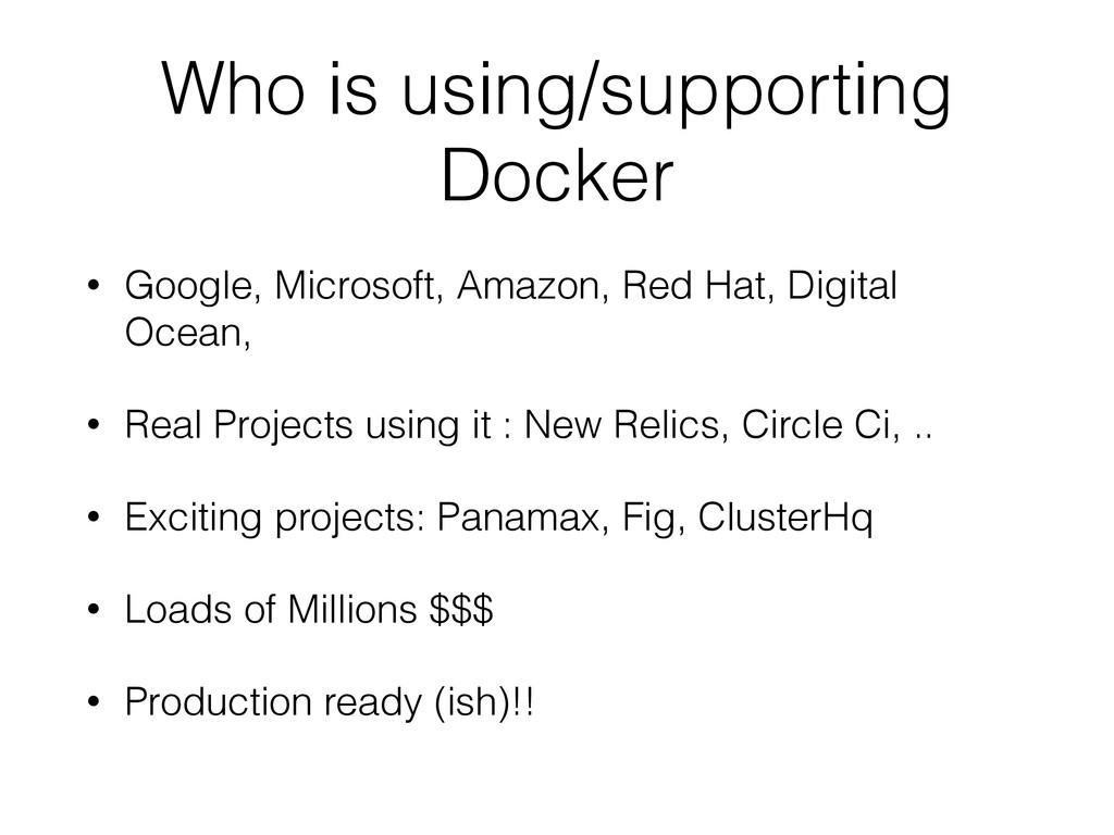 Who is using/supporting Docker • Google, Micros...