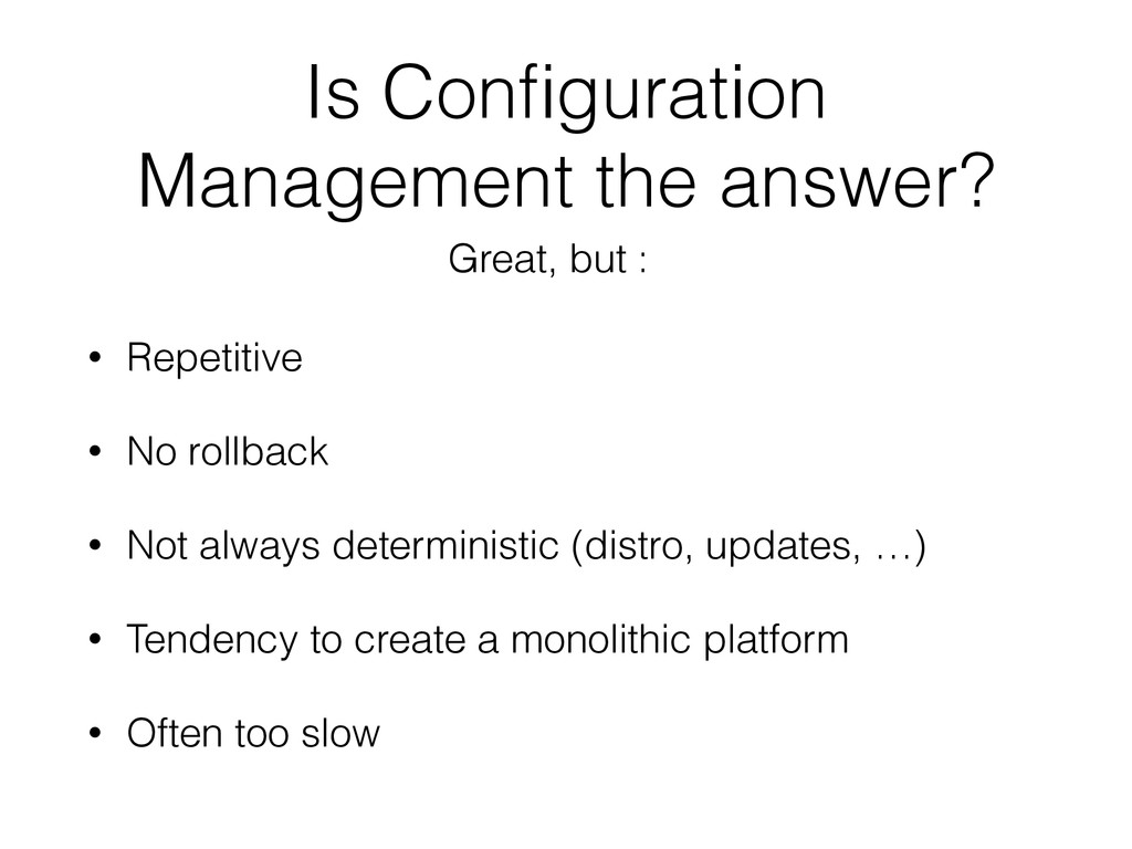 Is Configuration Management the answer? • Repeti...