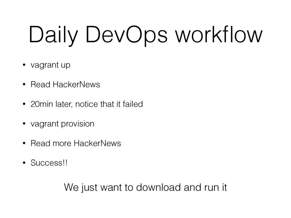 Daily DevOps workflow • vagrant up • Read Hacker...