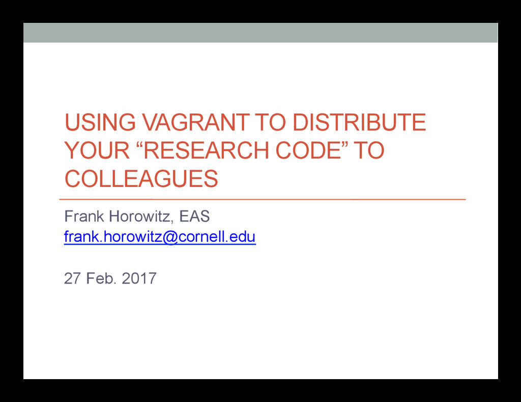"""USING VAGRANT TO DISTRIBUTE YOUR """"RESEARCH CODE..."""