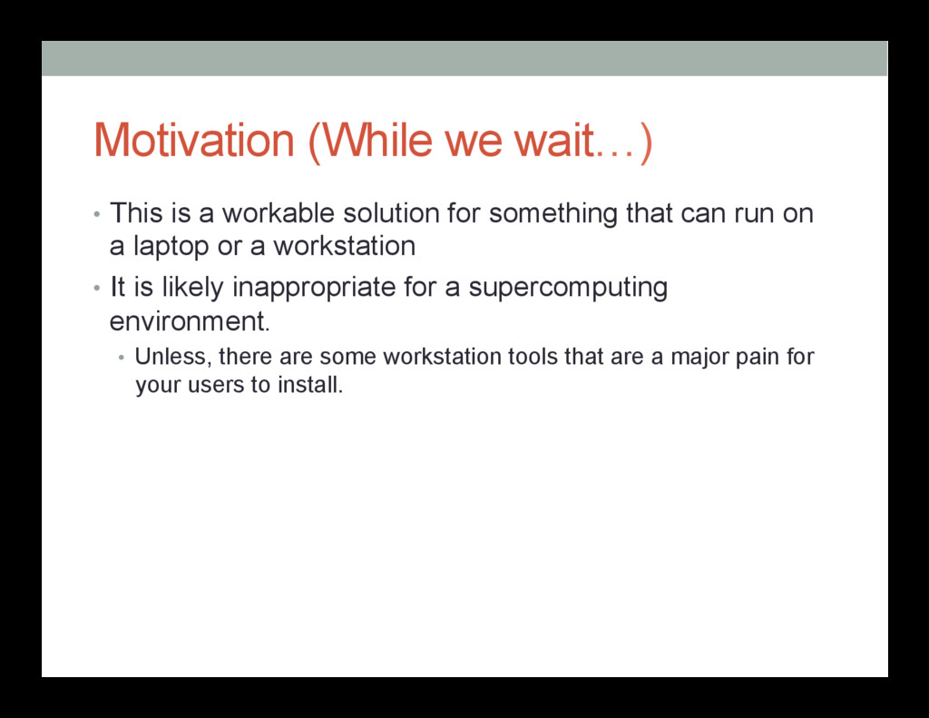 Motivation (While we wait…) • This is a workab...