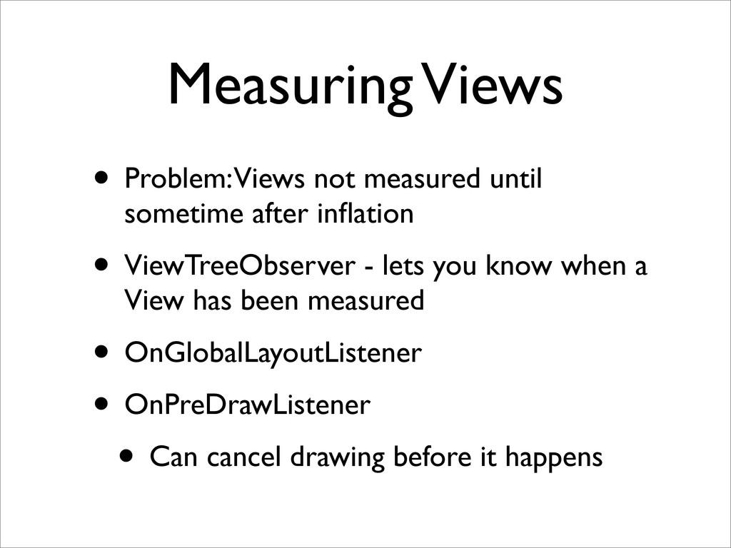 Measuring Views • Problem: Views not measured u...