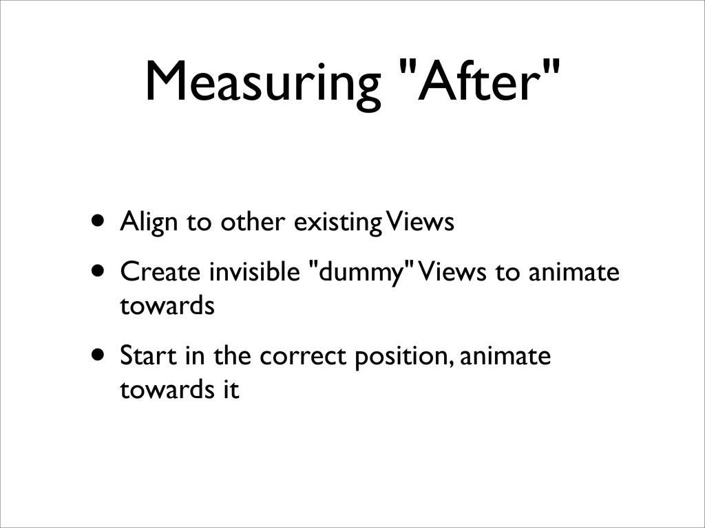 "Measuring ""After"" • Align to other existing Vie..."
