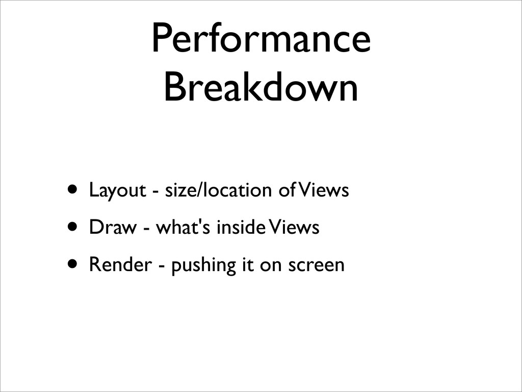 Performance Breakdown • Layout - size/location ...