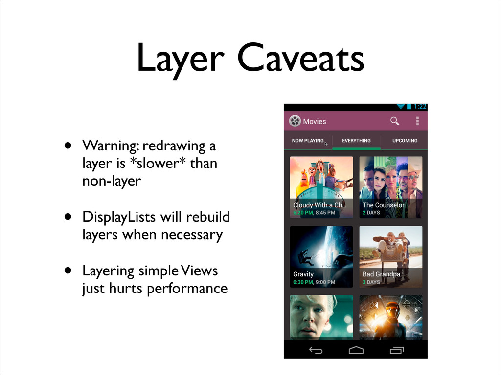 Layer Caveats • Warning: redrawing a layer is *...