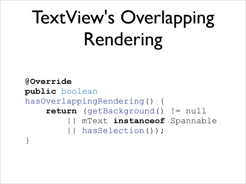 TextView's Overlapping Rendering @Override publ...