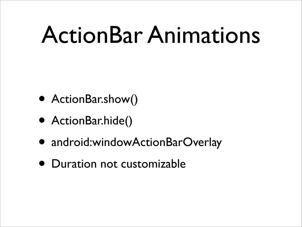 ActionBar Animations • ActionBar.show() • Actio...