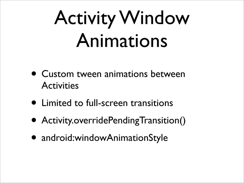 Activity Window Animations • Custom tween anima...