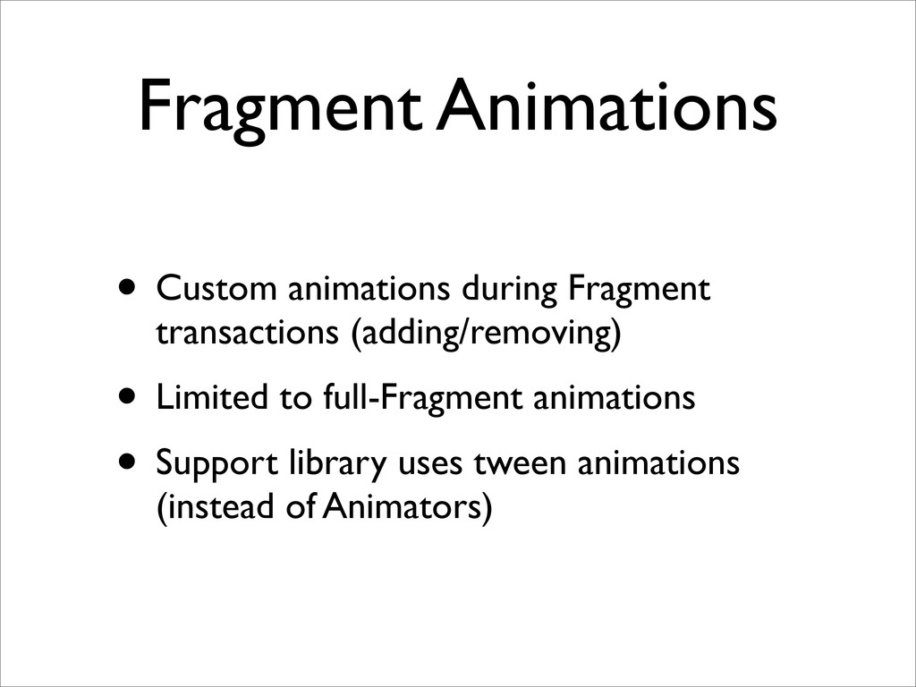 Fragment Animations • Custom animations during ...