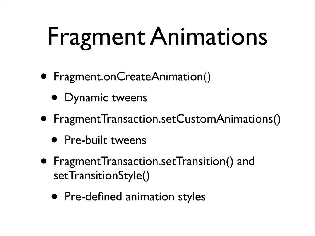 Fragment Animations • Fragment.onCreateAnimatio...