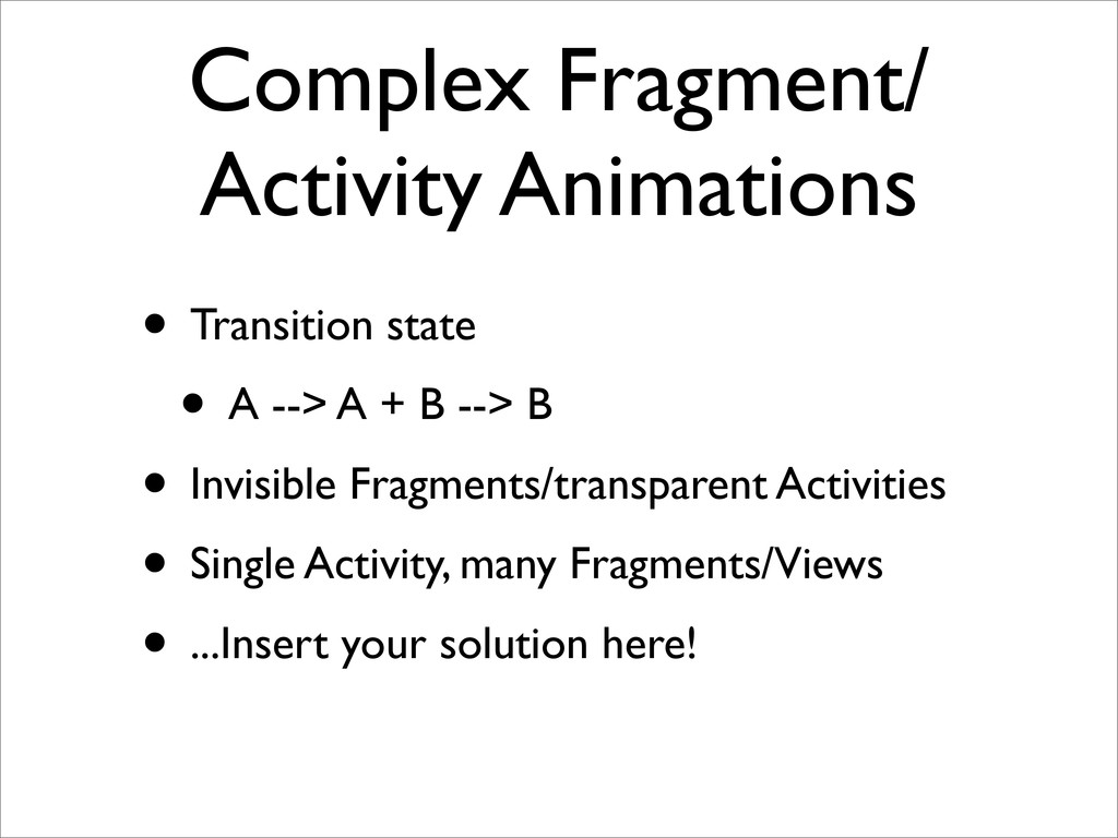 Complex Fragment/ Activity Animations • Transit...
