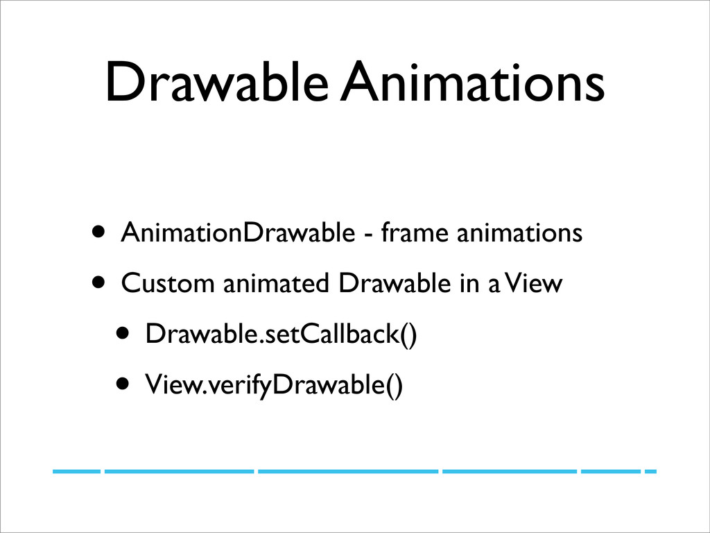 Drawable Animations • AnimationDrawable - frame...