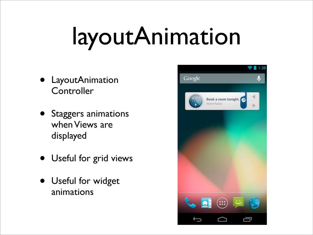 layoutAnimation • LayoutAnimation Controller • ...