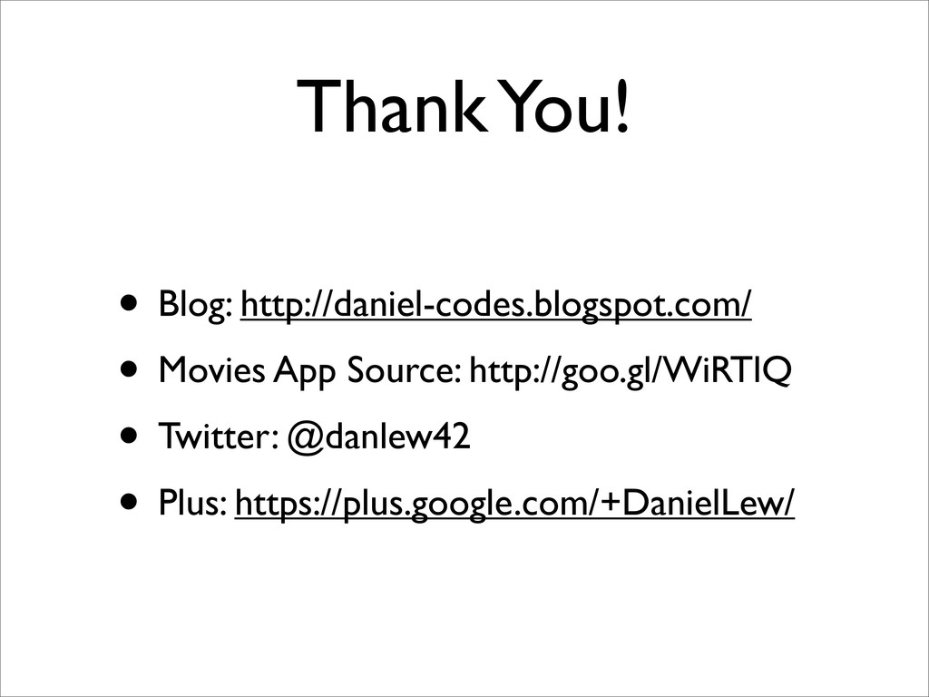 Thank You! • Blog: http://daniel-codes.blogspot...