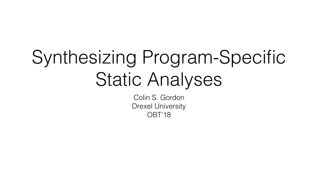 Synthesizing Program-Specific Static Analyses Co...