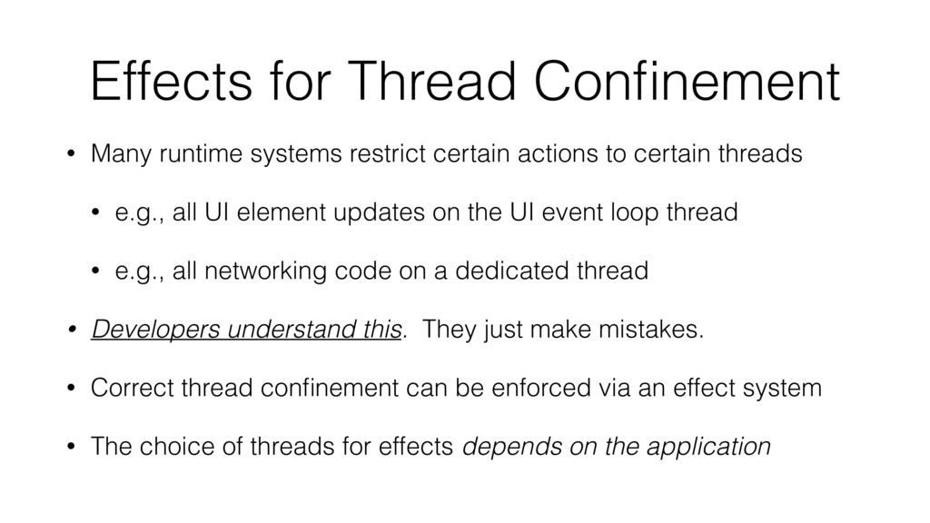 Effects for Thread Confinement • Many runtime sy...