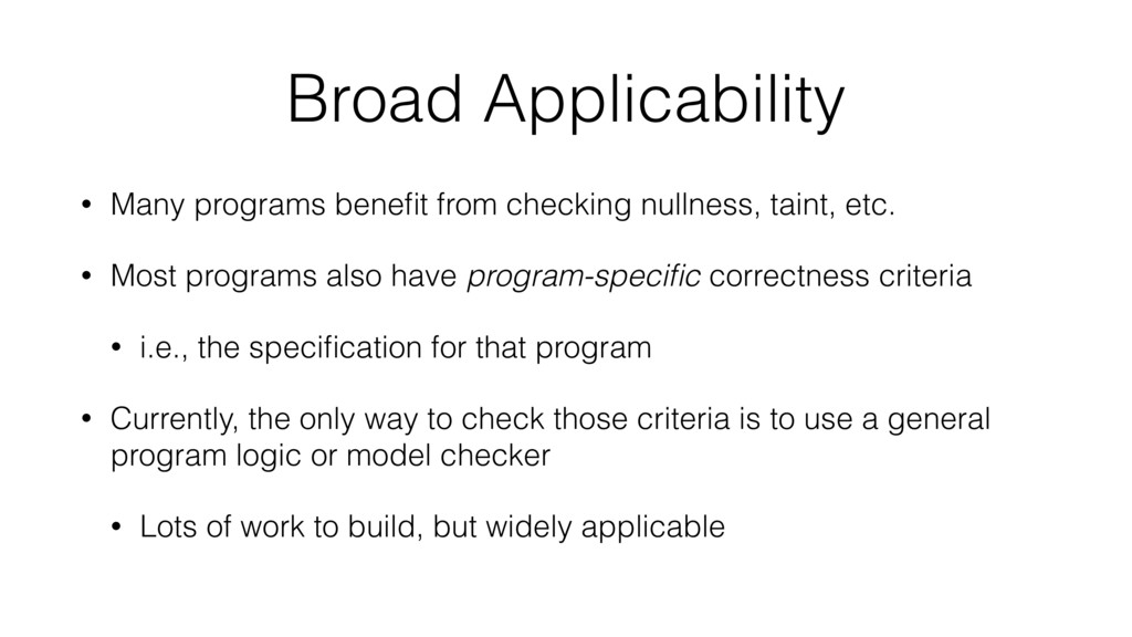 Broad Applicability • Many programs benefit from...