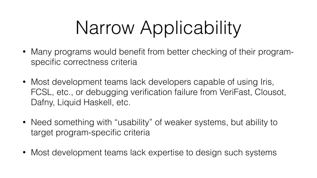 Narrow Applicability • Many programs would bene...