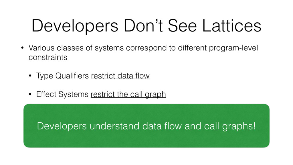 Developers Don't See Lattices • Various classes...