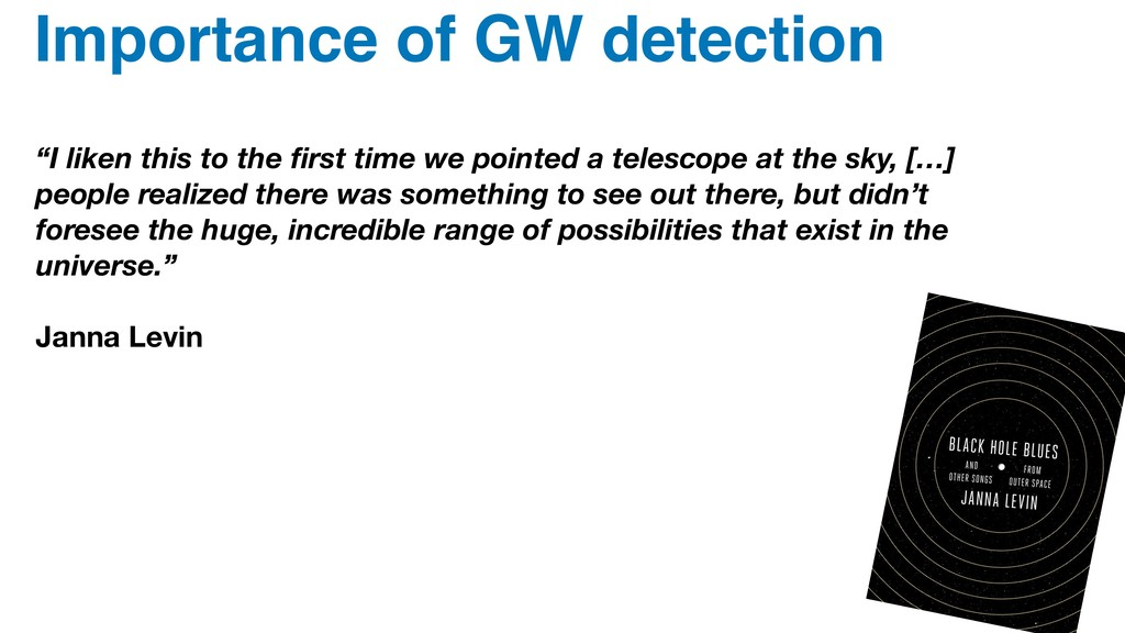 "Importance of GW detection ""I liken this to the..."