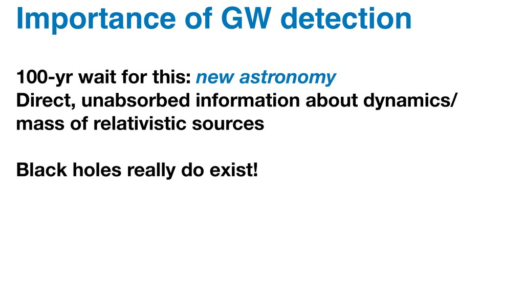 Importance of GW detection 100-yr wait for this...