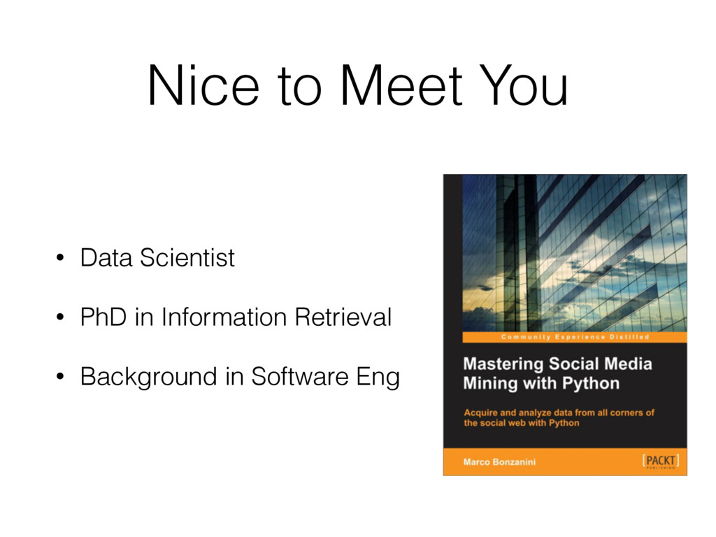 Nice to Meet You • Data Scientist • PhD in Info...