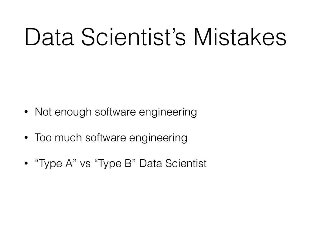 Data Scientist's Mistakes • Not enough software...