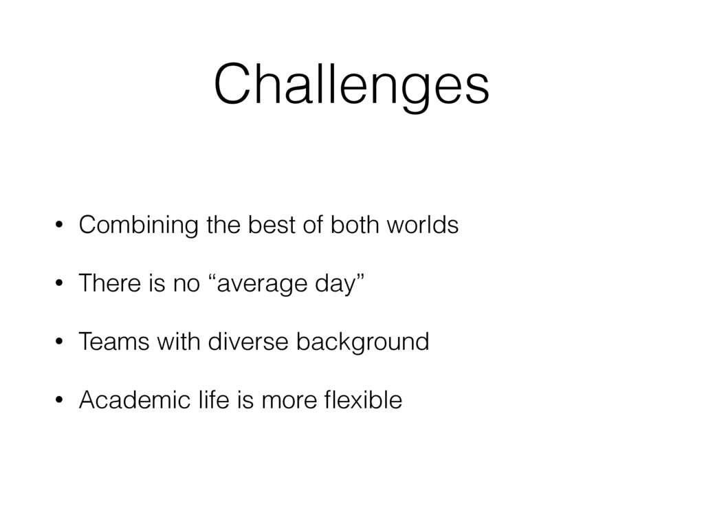 Challenges • Combining the best of both worlds ...