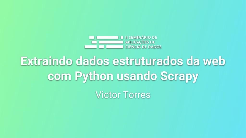 Extraindo dados estruturados da web com Python ...