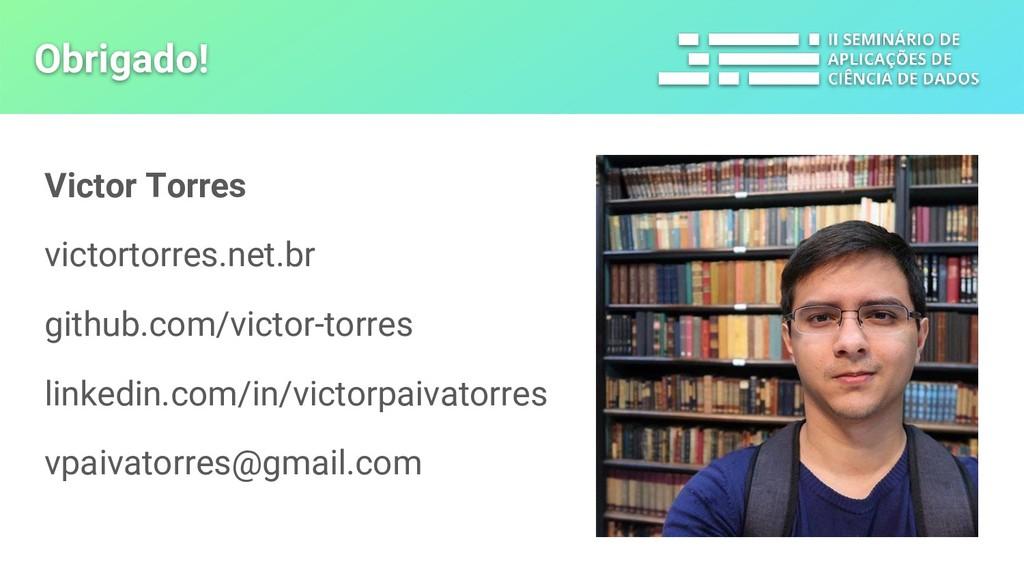 Obrigado! Victor Torres victortorres.net.br git...