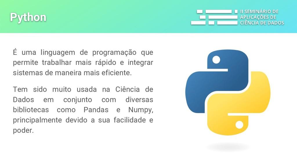 Python É uma linguagem de programação que permi...