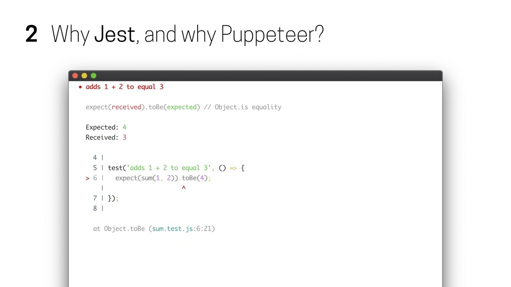 2 Why Jest, and why Puppeteer?