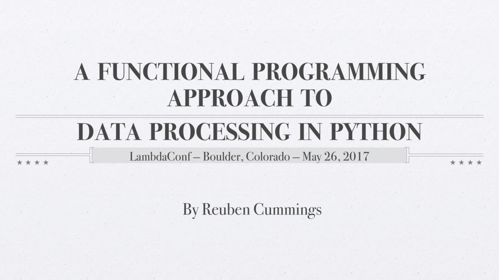 A FUNCTIONAL PROGRAMMING APPROACH TO LambdaConf...